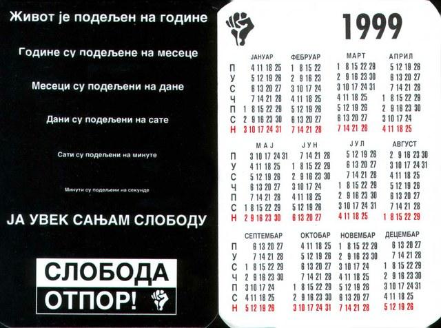 Džepni kalendar odštampan u tiražu od 50.000 distribuiran je kao dodatak nedeljnicima Vreme i NIN, a dobio je i nagradu za najbolji dizajn na konkursu koji je u KC Rex organizovao Led Art krajem 1998. godine. Tekst, ideja: Rastko Šejić, prelom: Ivan Hrašovec